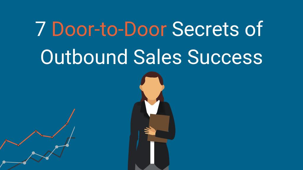 7 door-to-door secrets of outbound sales success