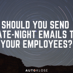 Should You Send Late-Night Emails to Your Employees?