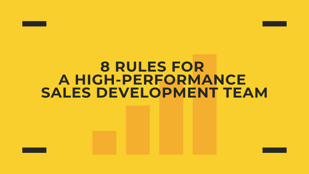 8 Rules for a High-Performance Sales Development Team