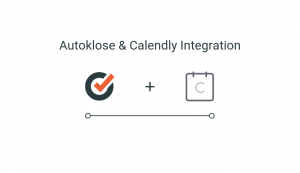 Autoklose Calendly Integration