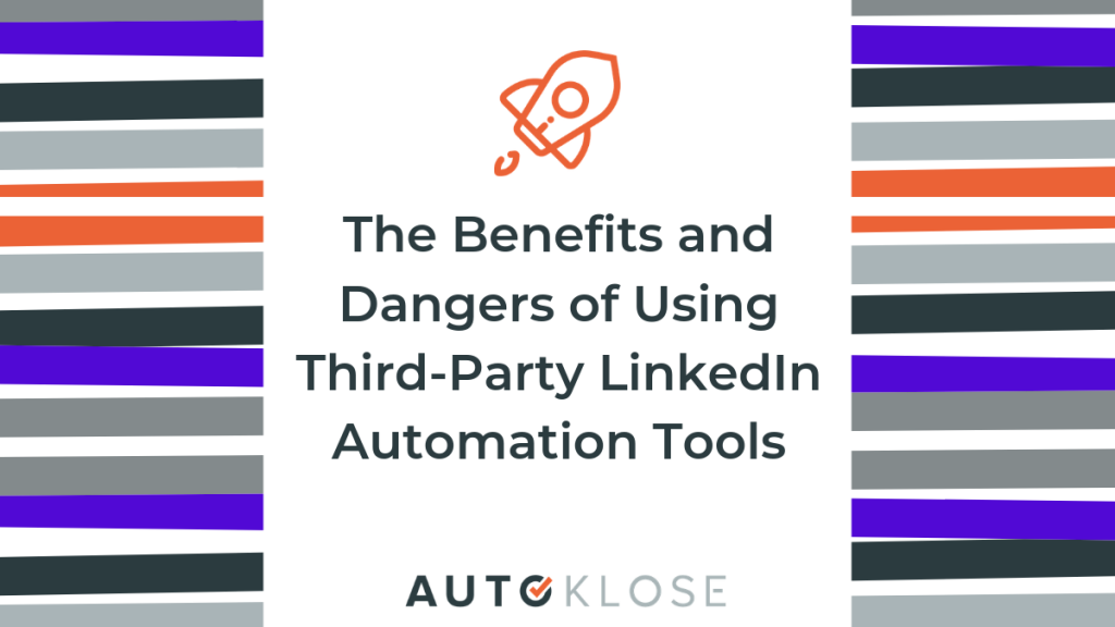 Benefits and dangers of using linkedin third-party automation tools and extensions.