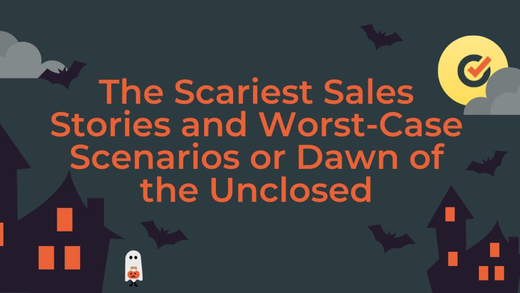 scariest sales stories