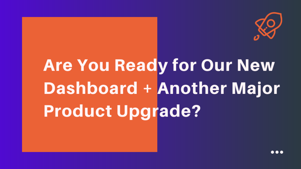 new dashboard product upgrade