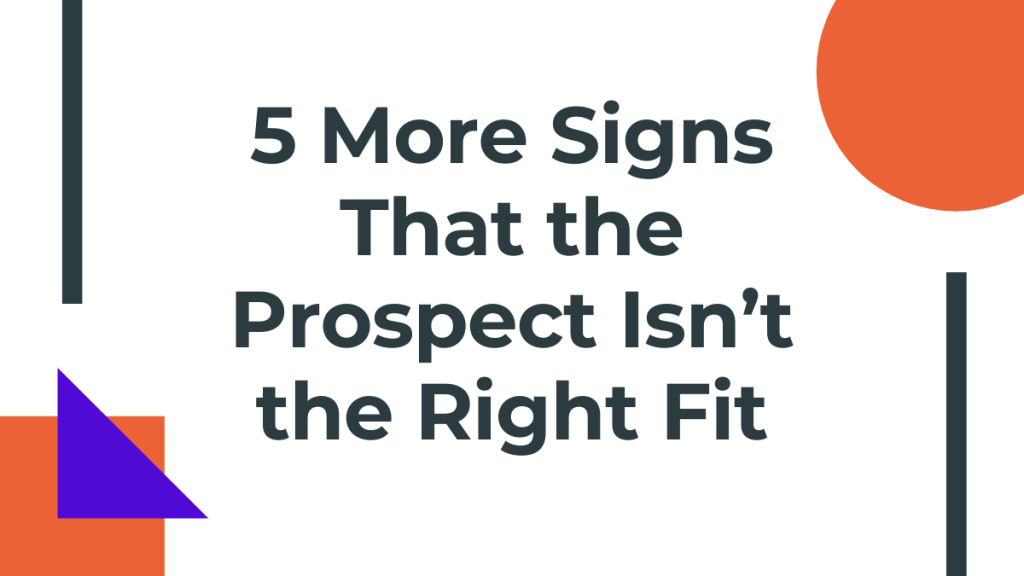 signs that the prospect isn't the right fit