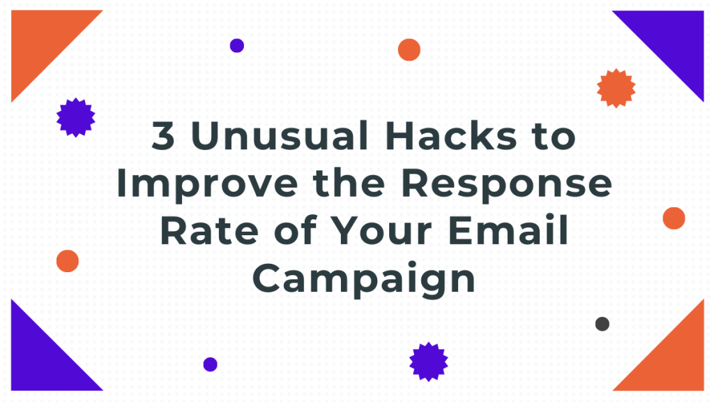 Hacks to Improve the Response Rate