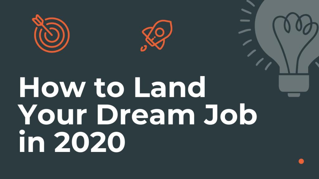 land a dream job in 2020