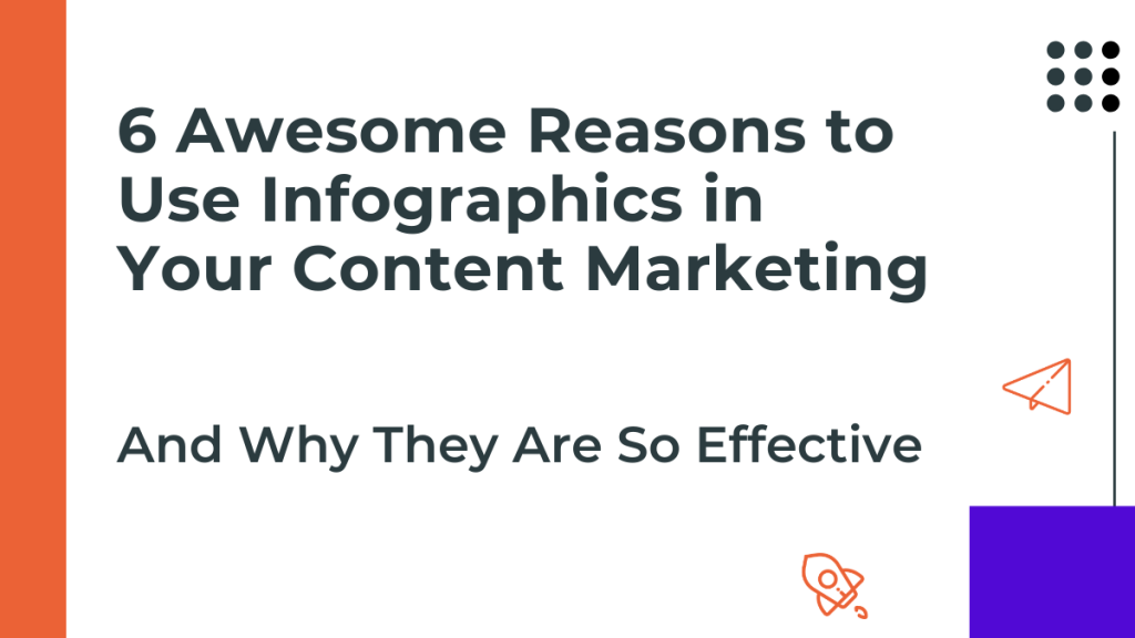 Reasons to Use Infographics in Your Content Marketing