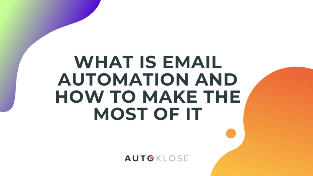 What Is Email Automation and How to Make the Most of It