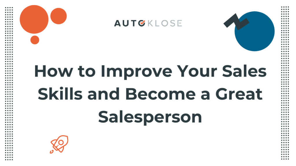 Improve Your Sales Skills and Become a Great Salesperson