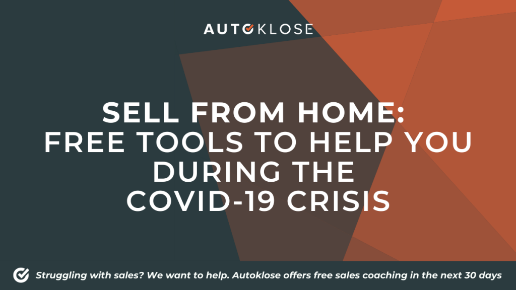 Sell From Home: Free Tools to Help You During the COVID-19 Crisis