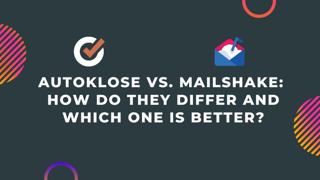 Autoklose vs. MailShake