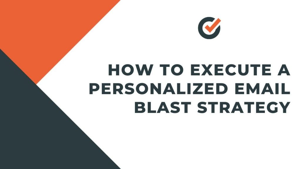 execute a Personalized Email Blast Strategy
