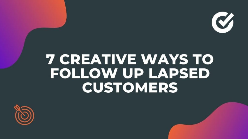 Ways to Follow up Lapsed Customers
