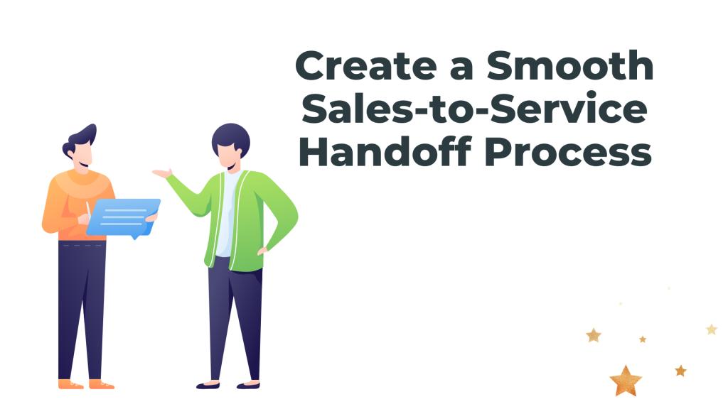 Sales-to-Service Handoff